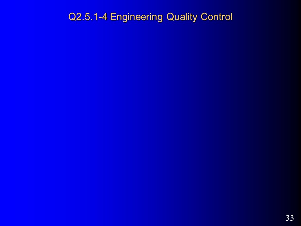 33 Q Engineering Quality Control