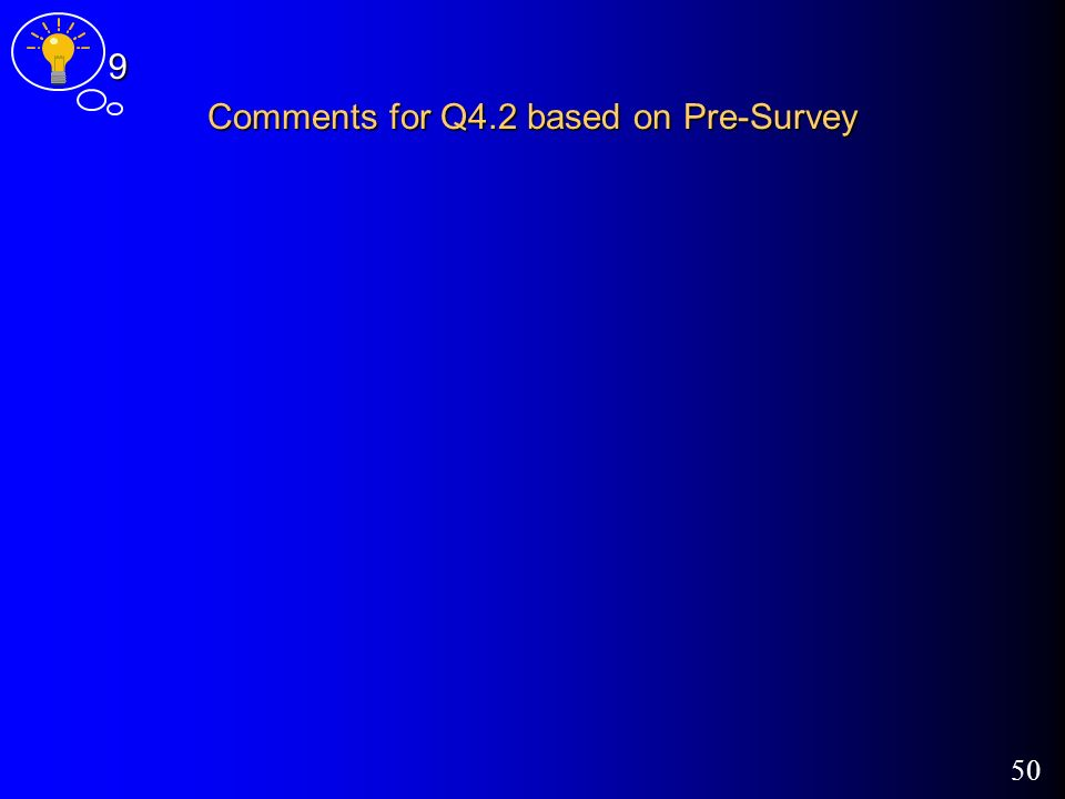 50 Comments for Q4.2 based on Pre-Survey 9