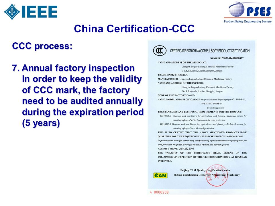 China Certification-CCC CCC process: 7. Annual factory inspection In order to keep the validity In order to keep the validity of CCC mark, the factory