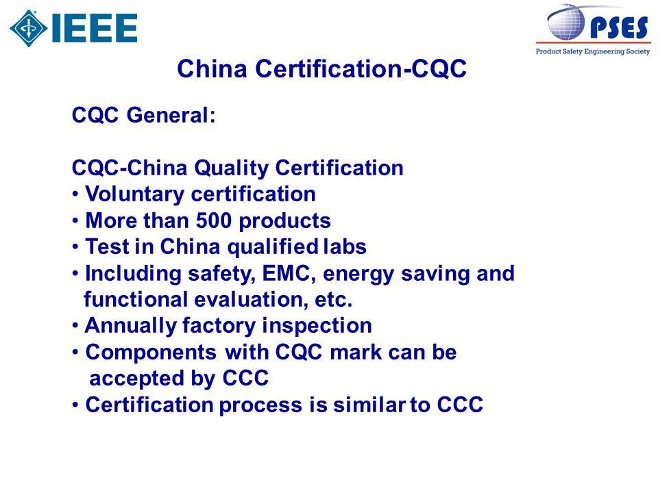 China Certification-CQC CQC General: CQC-China Quality Certification Voluntary certification More than 500 products Test in China qualified labs Inclu