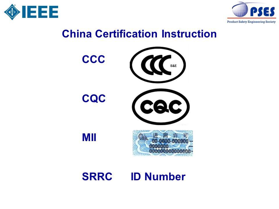 China Certification Instruction CCC CQC MII SRRC ID Number