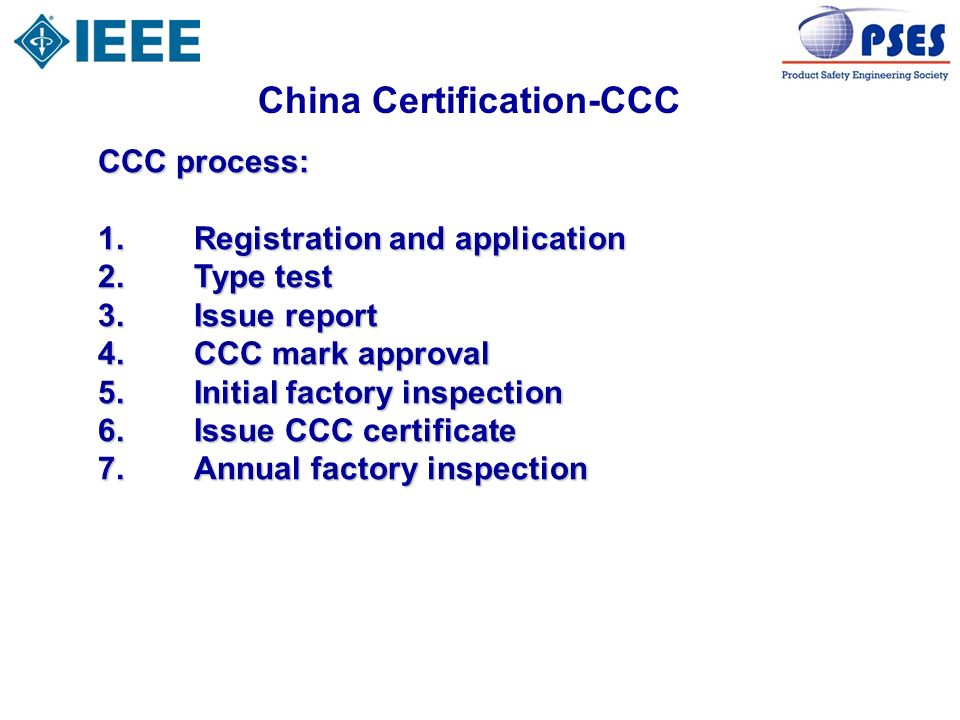 China Certification-CQC CQC General: CQC-China Quality Certification Voluntary certification More than 500 products Test in China qualified labs Including safety, EMC, energy saving and functional evaluation, etc.