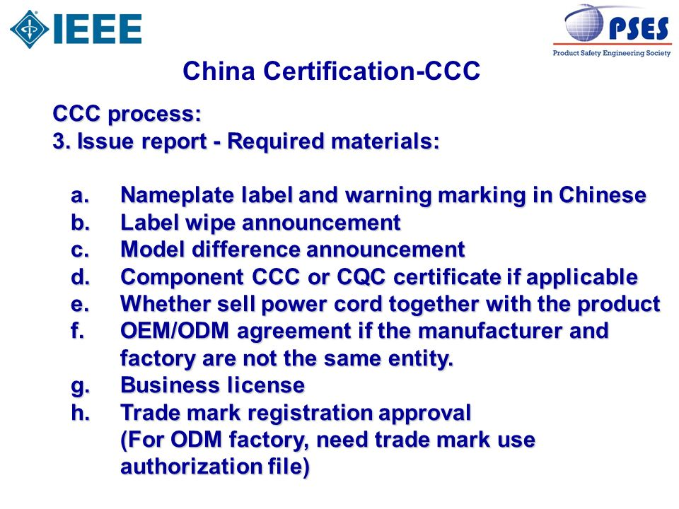 China Certification-CCC CCC process: 3. Issue report - Required materials: a.Nameplate label and warning marking in Chinese a.Nameplate label and warn