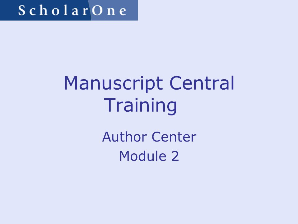 Manuscript Central Training Author Center Module 2
