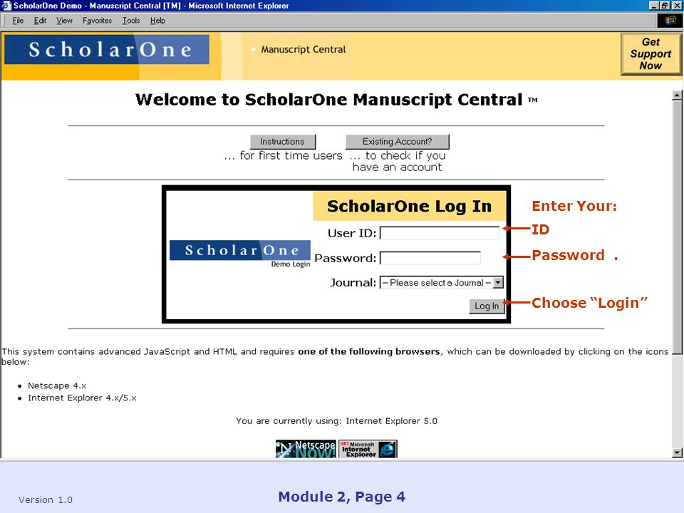 Version 1.0 Module 2, Page 4 Enter Your: ID Password. Choose Login