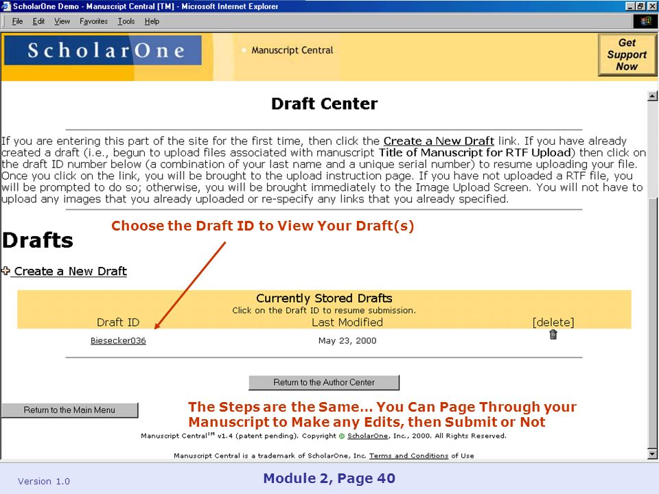 Version 1.0 Module 2, Page 40 Choose the Draft ID to View Your Draft(s) The Steps are the Same… You Can Page Through your Manuscript to Make any Edits, then Submit or Not