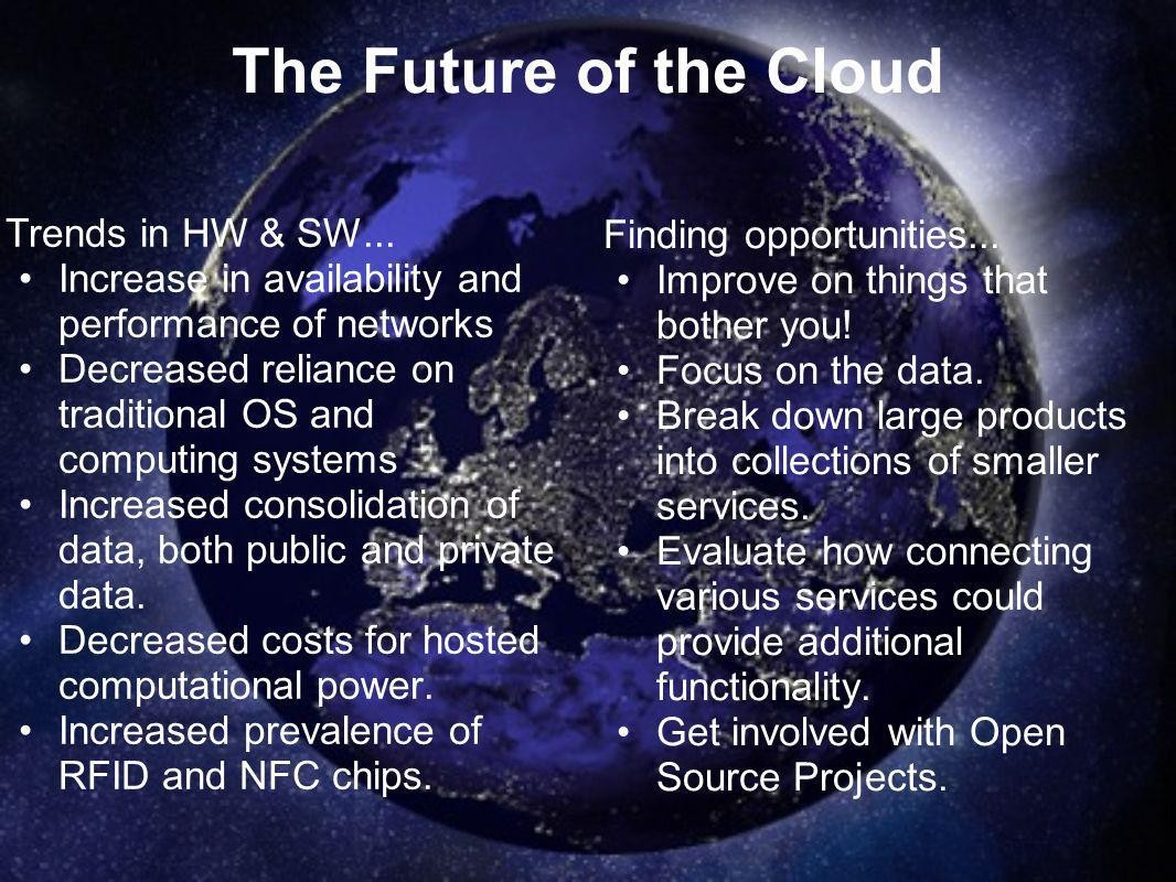 The Future of the Cloud Trends in HW & SW...
