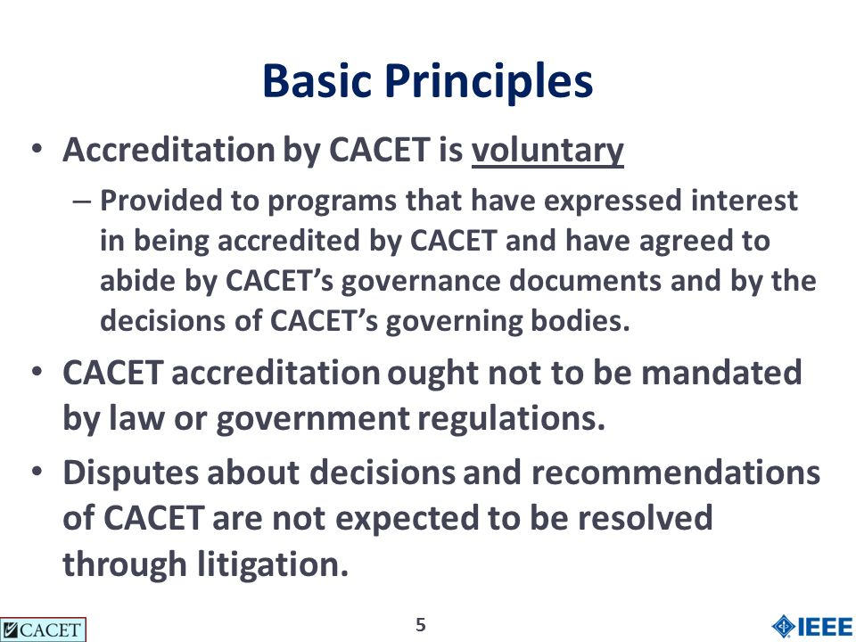 55 Basic Principles Accreditation by CACET is voluntary – Provided to programs that have expressed interest in being accredited by CACET and have agre