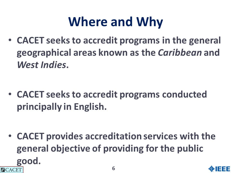 77 Aims of CACET Accreditation CACET aims to recognize and promote quality in academic education in Engineering and Technology Assist the public (including academic institutions and their constituents as well as governments and industrial corporations) in making decisions pertaining to higher education in Engineering and Technology; Encourage innovation, progress and growth in Engineering and Technology education; and Promote cooperation and mutual recognition of accreditation credentials by accrediting bodies, academic institutions, and other relevant organizations worldwide.