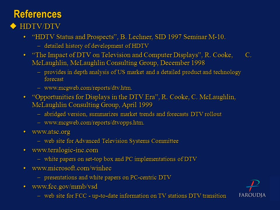 References uHDTV/DTV HDTV Status and Prospects, B. Lechner, SID 1997 Seminar M-10.HDTV Status and Prospects, B. Lechner, SID 1997 Seminar M-10. –detai