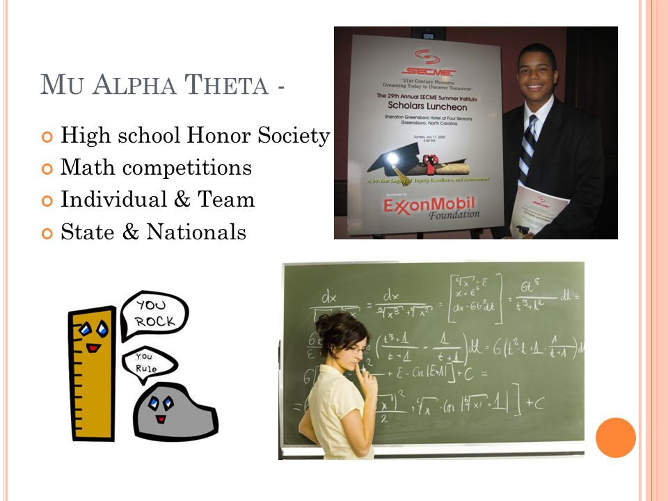 M U A LPHA T HETA - High school Honor Society Math competitions Individual & Team State & Nationals