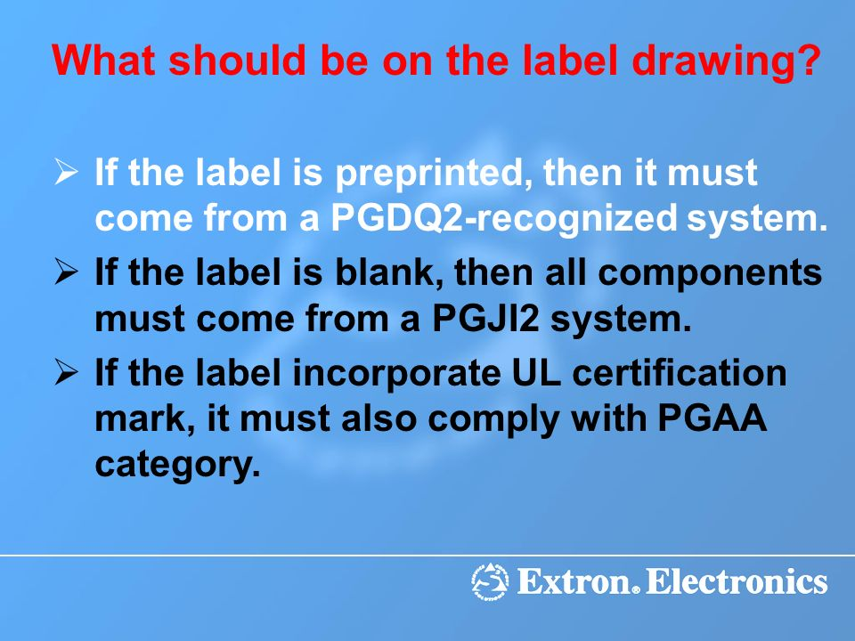 What should be on the label drawing? If the label is preprinted, then it must come from a PGDQ2-recognized system. If the label is blank, then all com