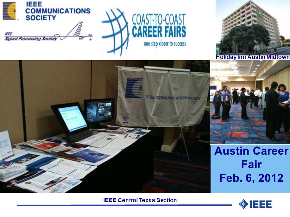 IEEE Central Texas Section Austin Career Fair Feb. 6, 2012 Holiday Inn Austin Midtown