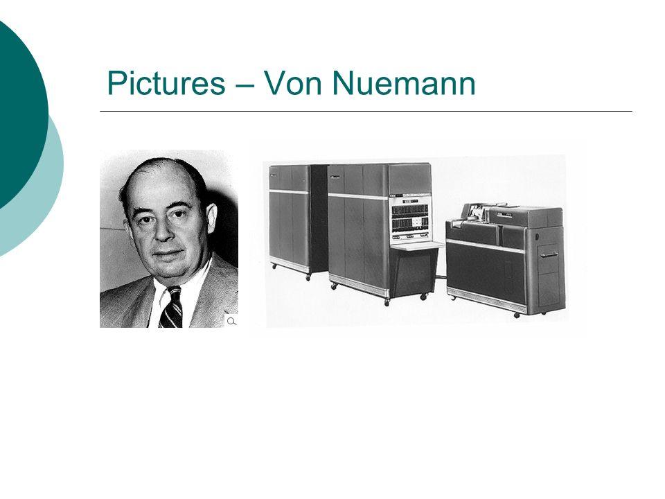 Pictures – Von Nuemann