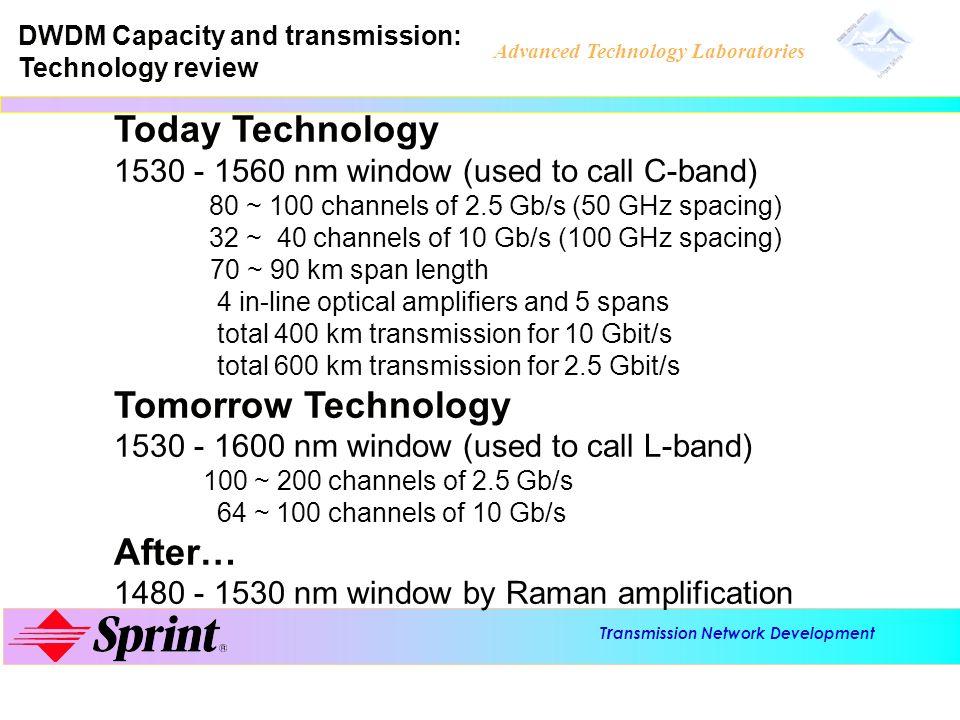 T r ansmission Network Development Advanced Technology Laboratories DWDM Capacity and transmission: Technology review Today Technology 1530 - 1560 nm