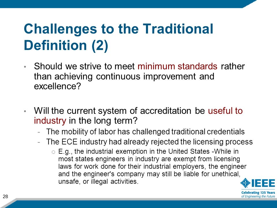 28 Challenges to the Traditional Definition (2) Should we strive to meet minimum standards rather than achieving continuous improvement and excellence