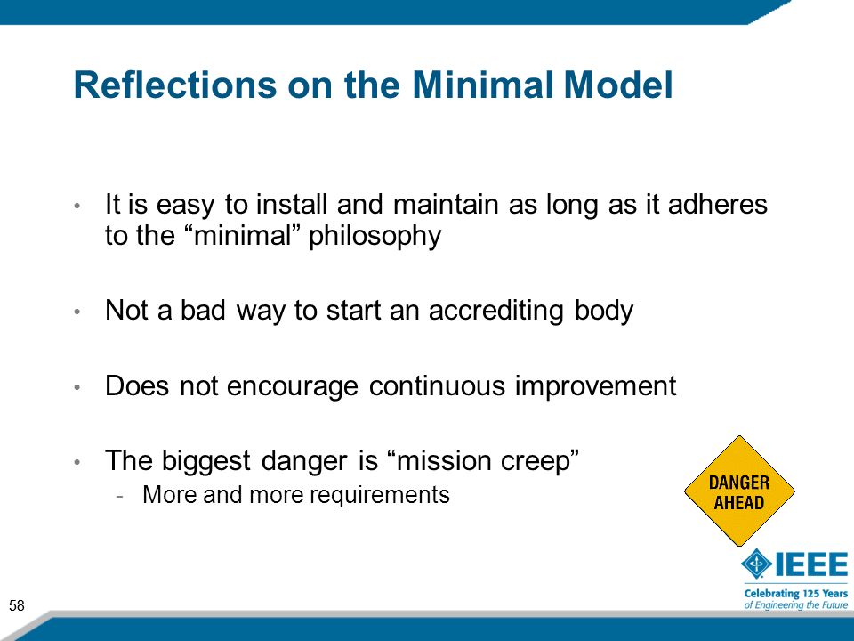 58 Reflections on the Minimal Model It is easy to install and maintain as long as it adheres to the minimal philosophy Not a bad way to start an accre