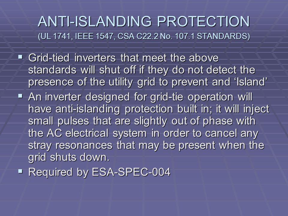 ANTI-ISLANDING PROTECTION (UL 1741, IEEE 1547, CSA C22.2 No.