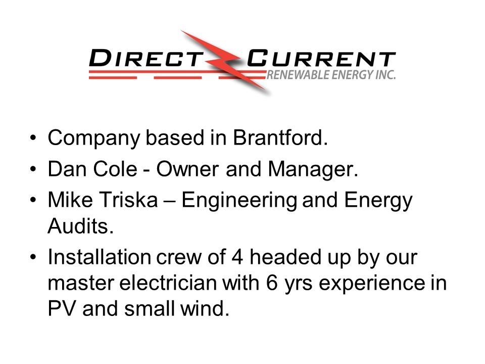 Company based in Brantford. Dan Cole - Owner and Manager.