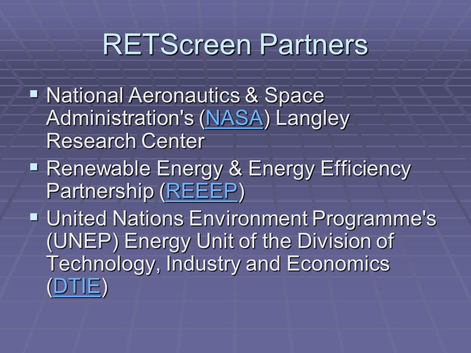 RETScreen Partners National Aeronautics & Space Administration's (NASA) Langley Research Center National Aeronautics & Space Administration's (NASA) L