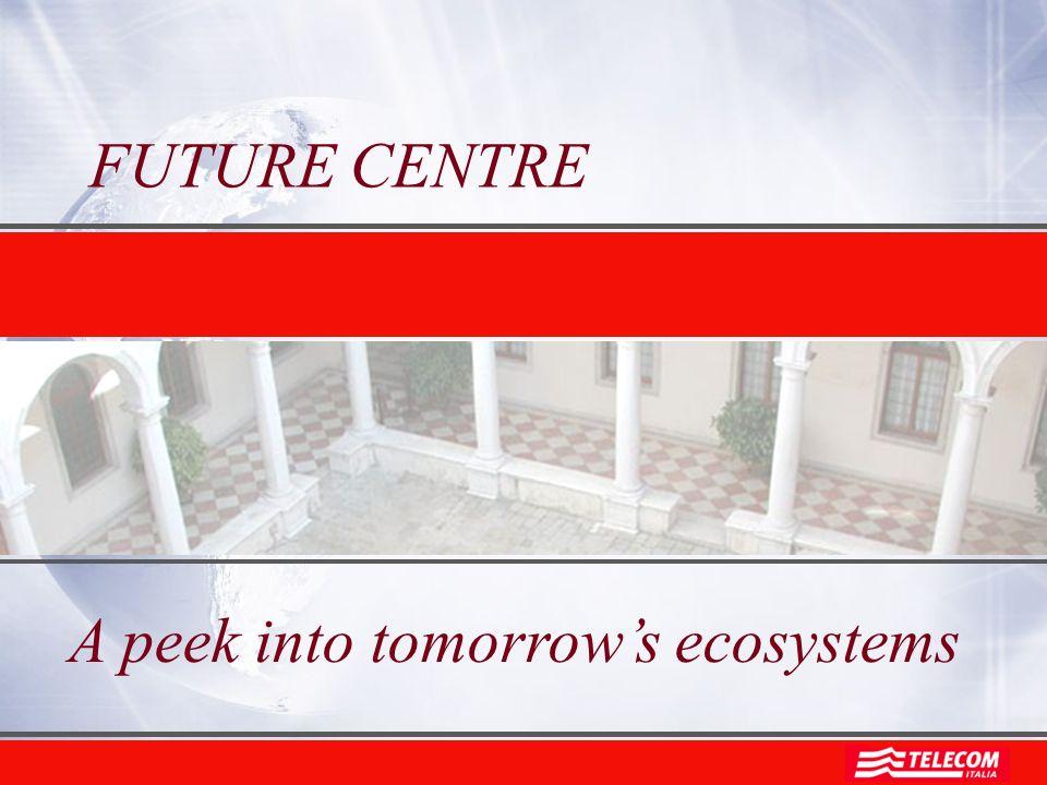 FUTURE CENTRE A peek into tomorrows ecosystems