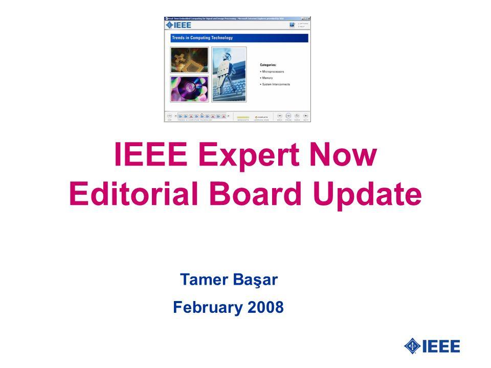 IEEE Expert Now Editorial Board Update Tamer Başar February 2008