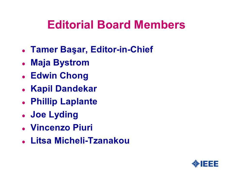 Editorial Board Members l Tamer Başar, Editor-in-Chief l Maja Bystrom l Edwin Chong l Kapil Dandekar l Phillip Laplante l Joe Lyding l Vincenzo Piuri l Litsa Micheli-Tzanakou