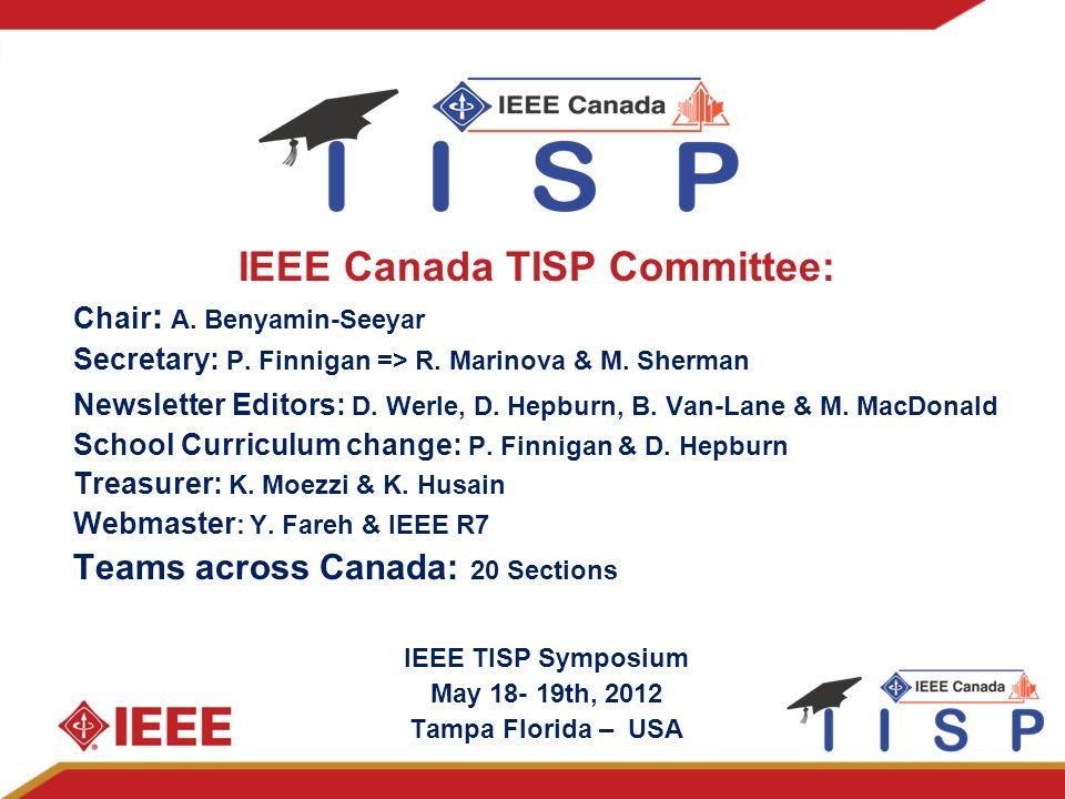 IEEE Canada TISP Committee: Chair : A. Benyamin-Seeyar Secretary: P.