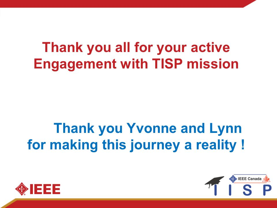 Thank you all for your active Engagement with TISP mission Thank you Yvonne and Lynn for making this journey a reality !