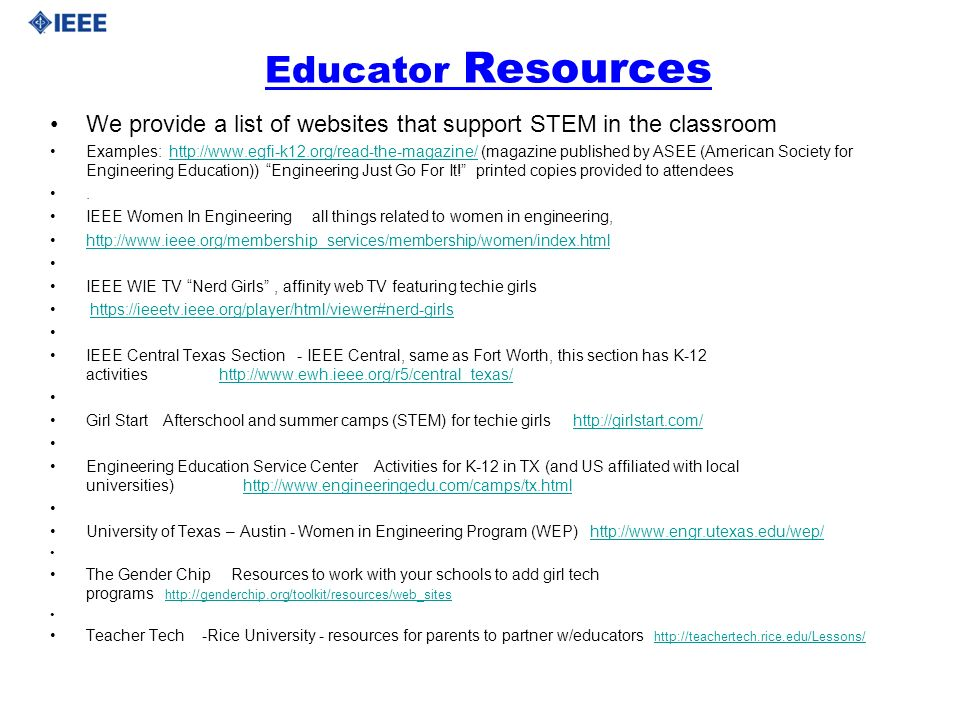 Educator Resources We provide a list of websites that support STEM in the classroom Examples: http://www.egfi-k12.org/read-the-magazine/ (magazine pub