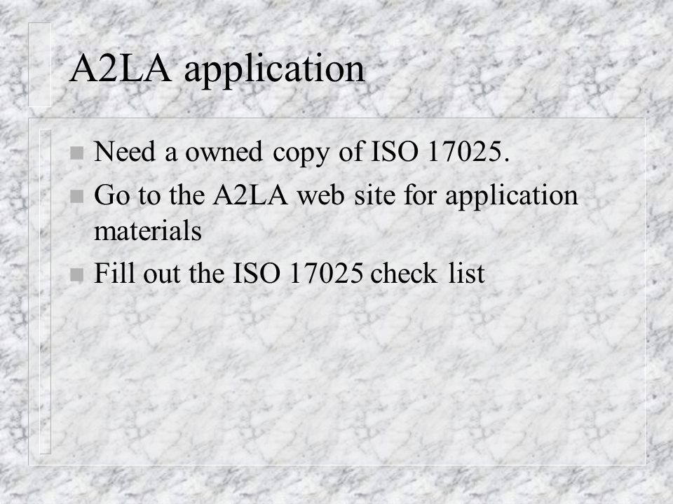 A2LA application n Need a owned copy of ISO