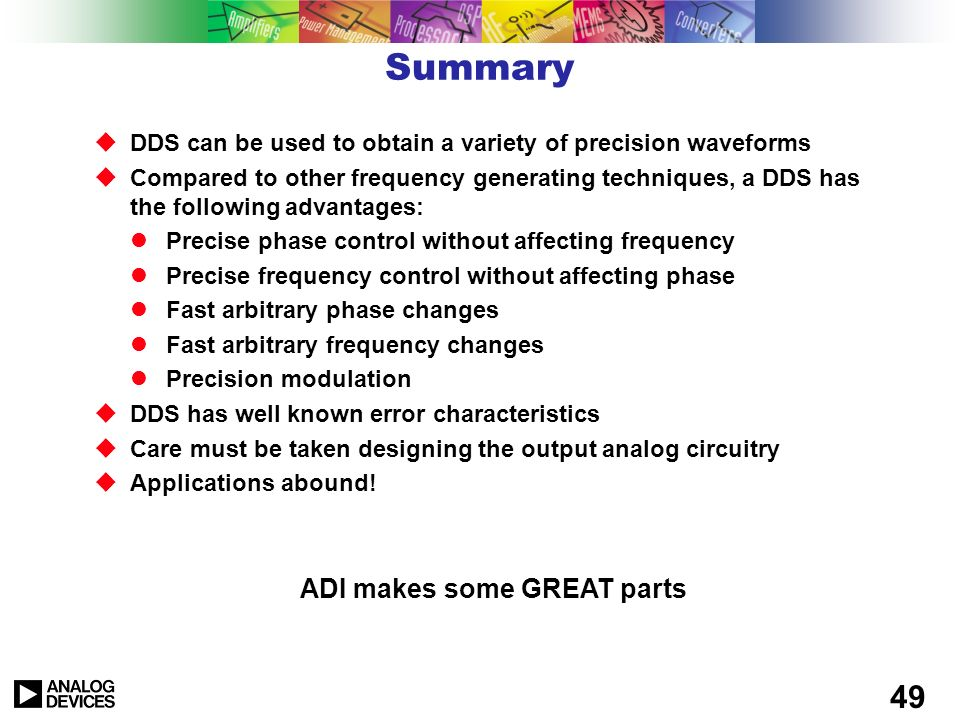 48 http://www.analog.com/dds Click More … to find the cool technical papers