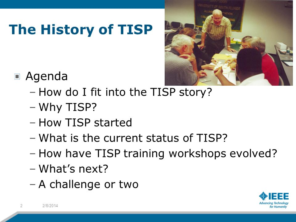 The History of TISP Agenda –How do I fit into the TISP story? –Why TISP? –How TISP started –What is the current status of TISP? –How have TISP trainin