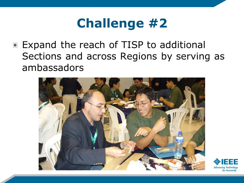 Challenge #2 Expand the reach of TISP to additional Sections and across Regions by serving as ambassadors