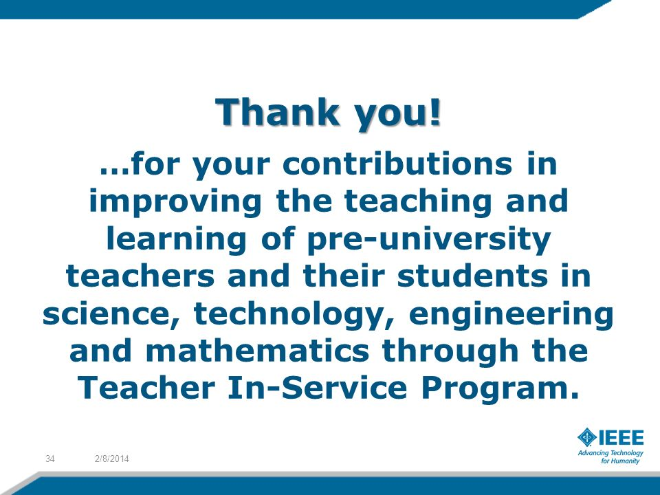 Thank you! Thank you! …for your contributions in improving the teaching and learning of pre-university teachers and their students in science, technol