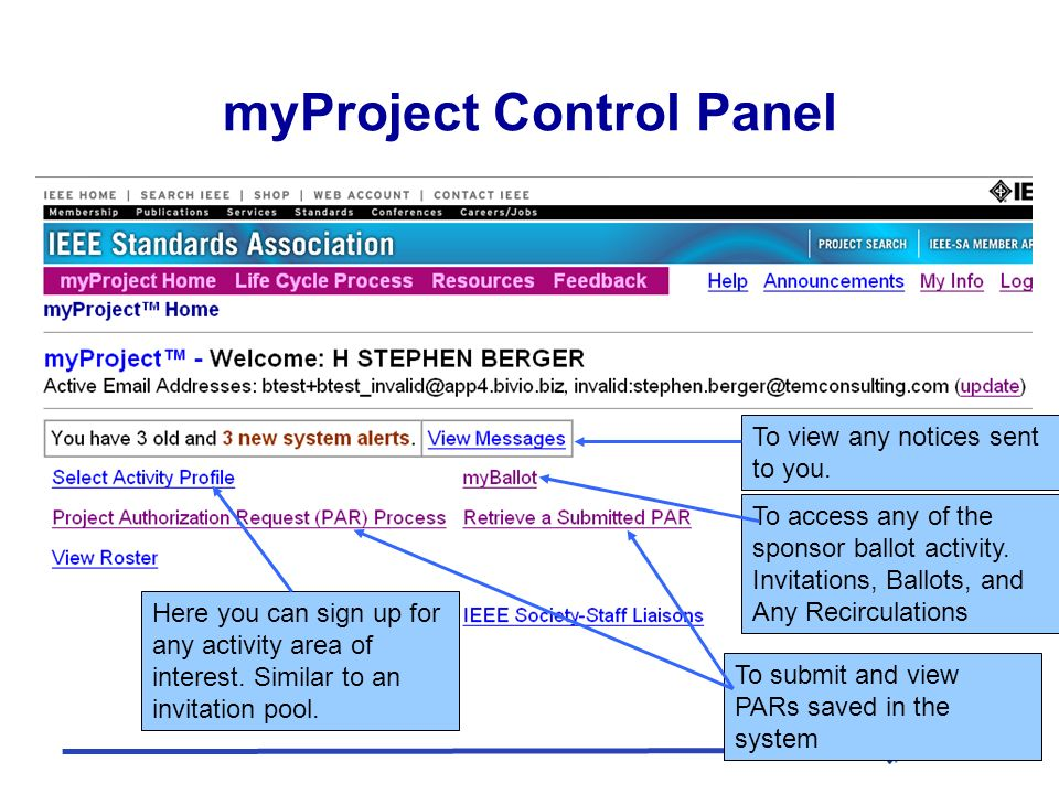 myProject Control Panel To view any notices sent to you.