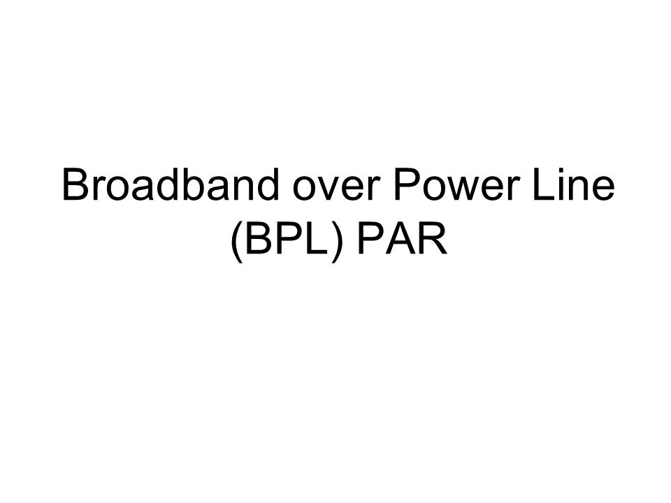Broadband over Power Line (BPL) PAR