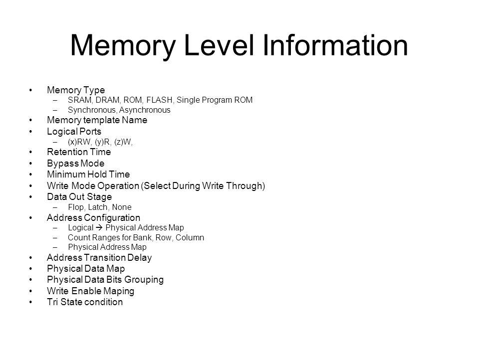 Memory Level Information Redundancy Information –Redundant Rows, Columns, Row and Columnls –Address Fuse and Fuse Map Repair Information –Soft/Hard ECC Information –#of ECC bits –Accessibility of ECC Bits