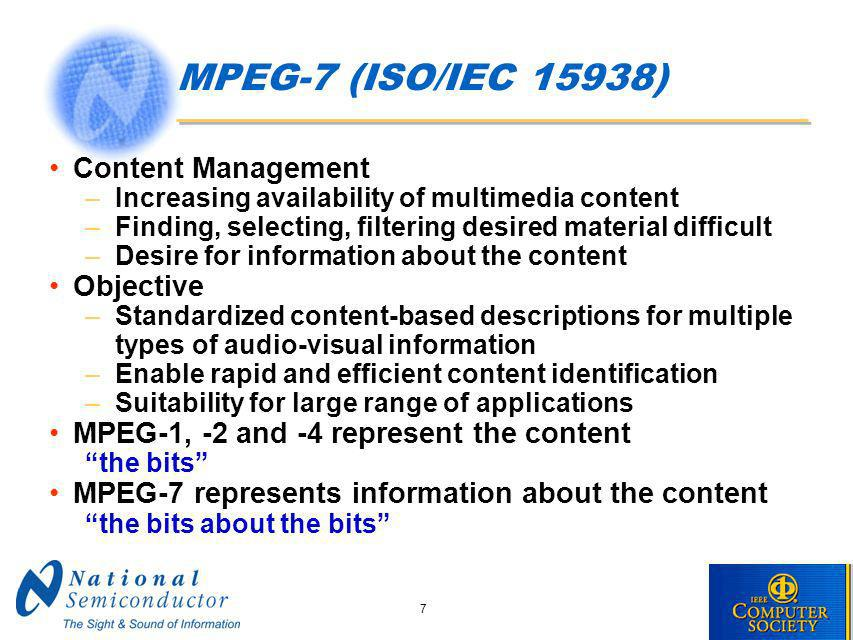 18 Resources MPEG-1 MPEG-2 MPEG-4 MPEG-7 Metadata New Metadata & Resource Forms Structure MPEG-21 Digital Item