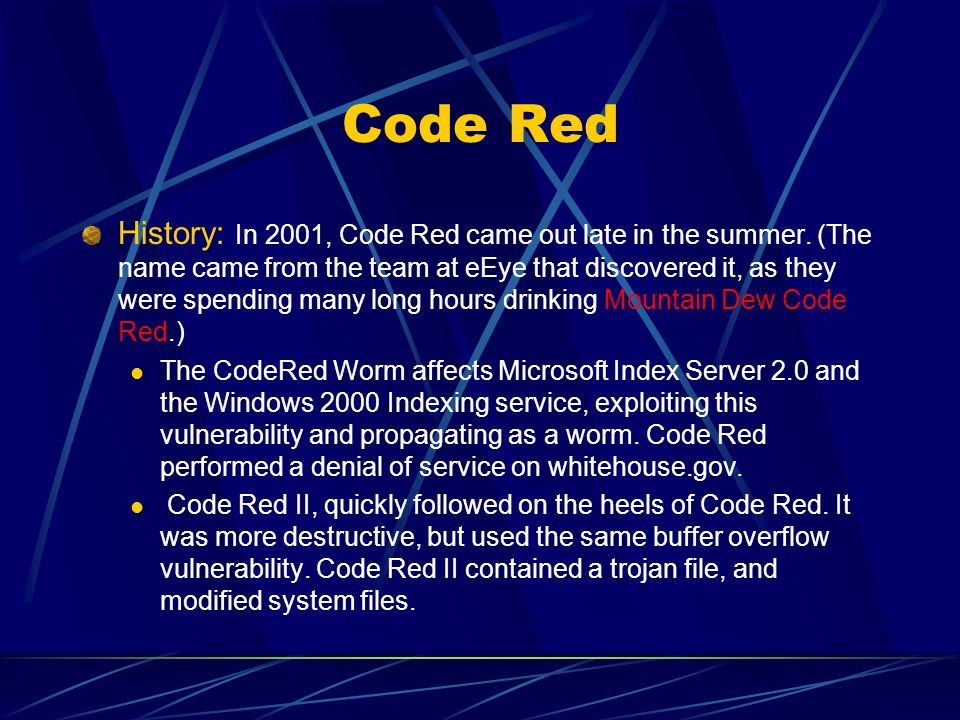 Code Red History: In 2001, Code Red came out late in the summer.