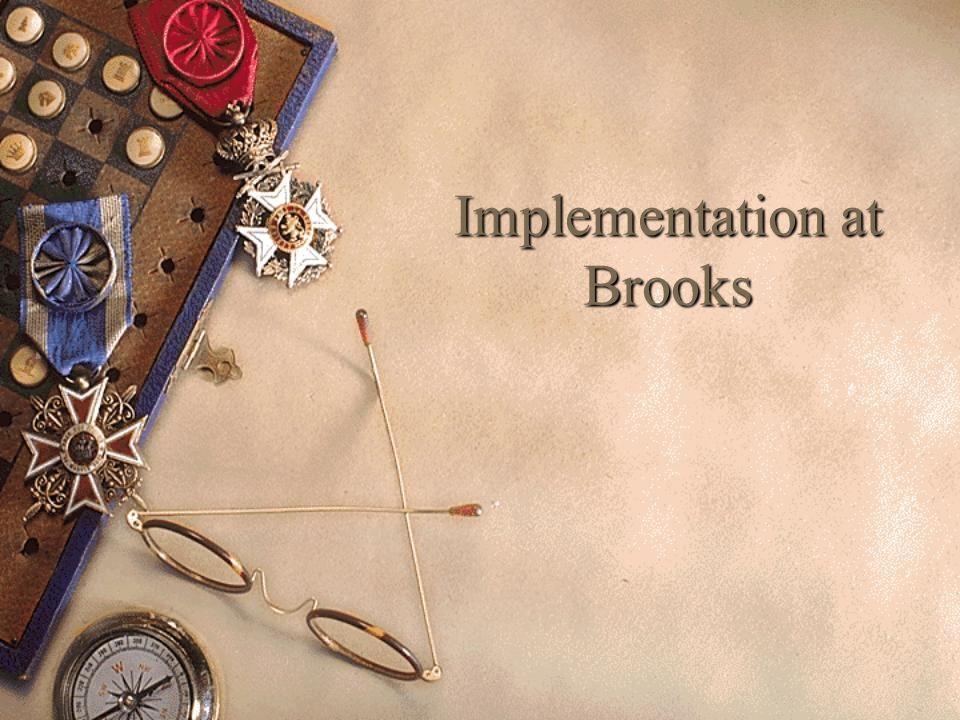 Implementation at Brooks