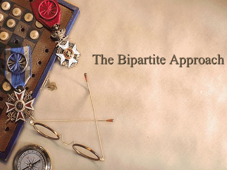 The Bipartite Approach