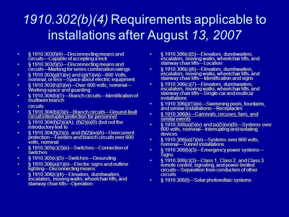 1910.302(b)(4) Requirements applicable to installations after August 13, 2007 § 1910.303(f)(4)Disconnecting means and circuitsCapable of accepting a l