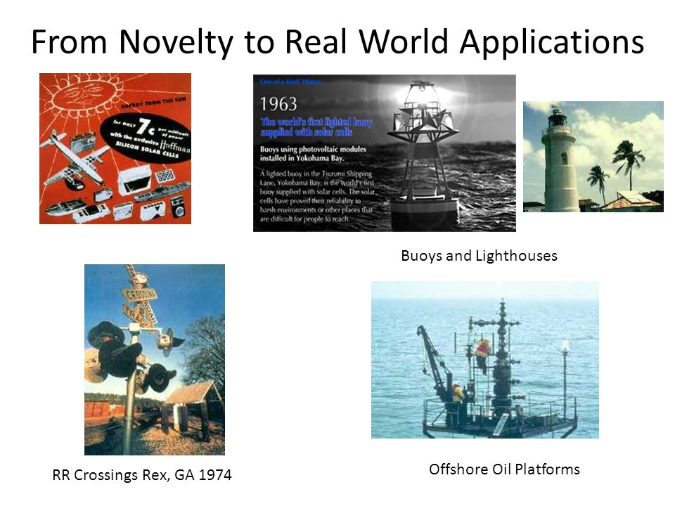 From Novelty to Real World Applications Buoys and Lighthouses Offshore Oil Platforms RR Crossings Rex, GA 1974