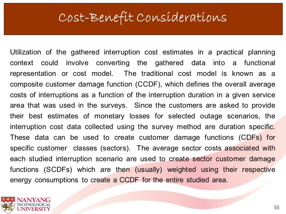 55 Cost-Benefit Considerations Utilization of the gathered interruption cost estimates in a practical planning context could involve converting the ga