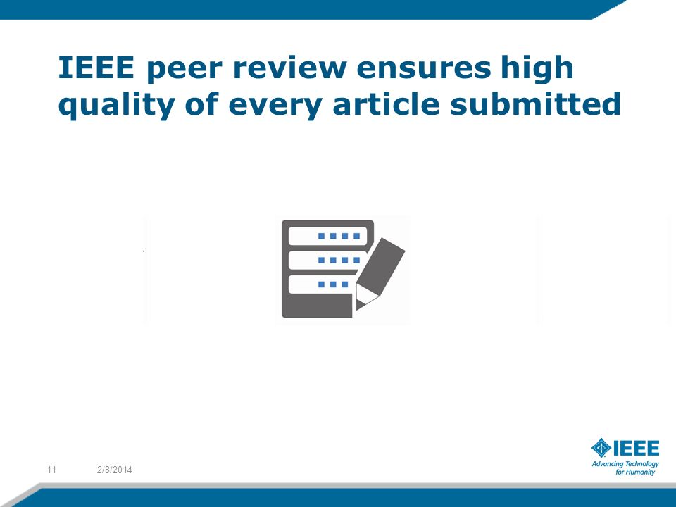 IEEE peer review ensures high quality of every article submitted 2/8/201411