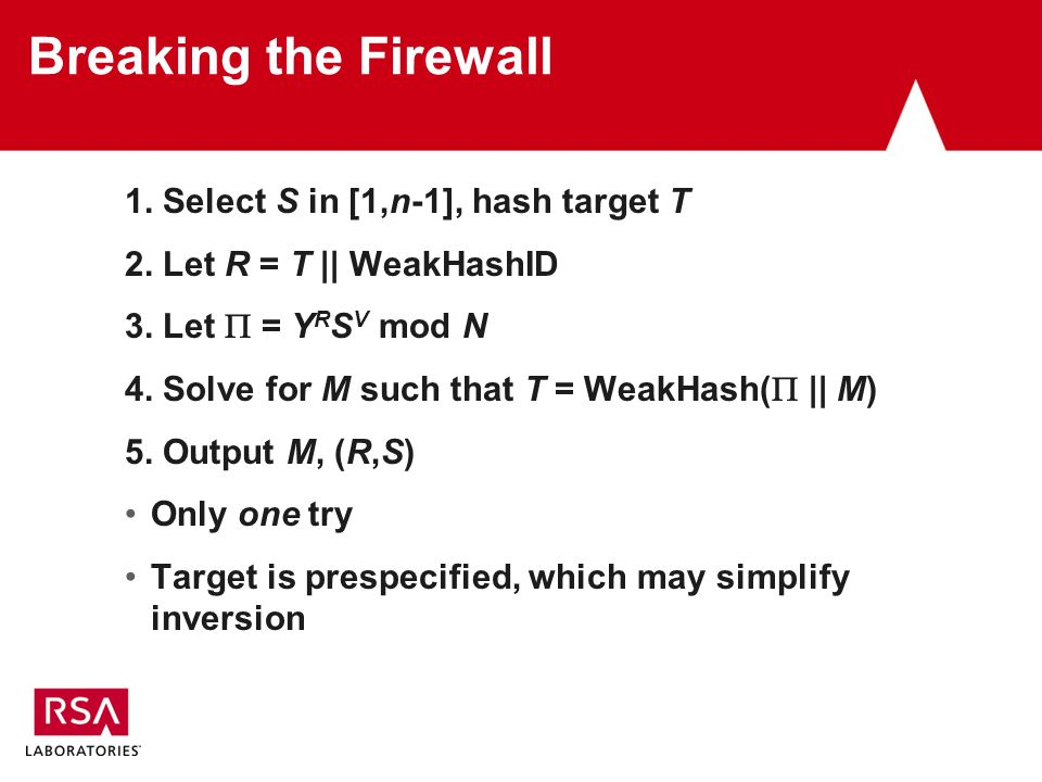 Breaking the Firewall 1. Select S in [1,n-1], hash target T 2.