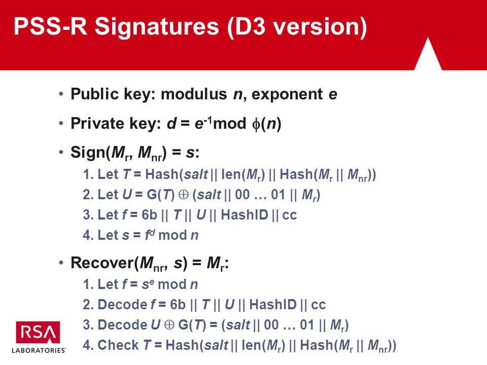PSS-R Signatures (D3 version) Public key: modulus n, exponent e Private key: d = e -1 mod (n) Sign(M r, M nr ) = s: 1.