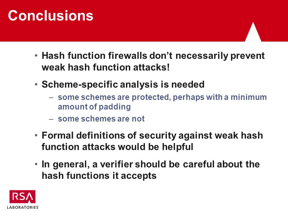Conclusions Hash function firewalls dont necessarily prevent weak hash function attacks.