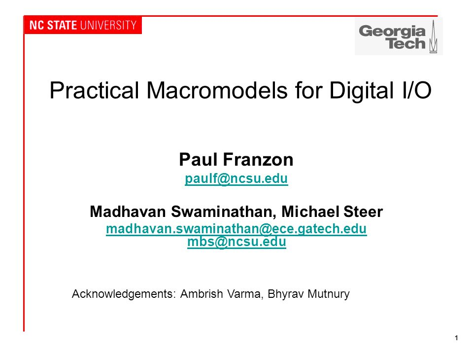 2 Outline Background –Macromodeling Needs –Requirements for Successful Macromodels Macromodeling Techniques –IBIS –Numerical Models –Physical Proposal : The Way Forward